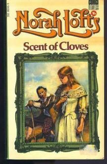 Scent of Cloves - Norah Lofts