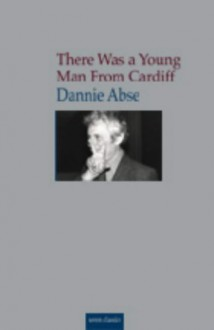 There Was a Young Man from Cardiff - Dannie Abse