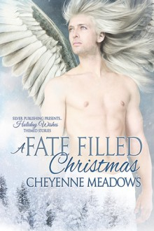 A Fate Filled Christmas (Sequel to as Fate Would Have It) - Cheyenne Meadows