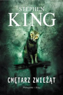 Cmętarz zwieżąt - Paulina Braiter, Stephen King