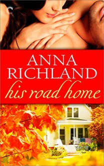 His Road Home - Anna Richland