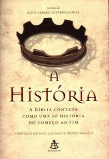 A História: A Bíblia contada como uma só história do começo ao fim - Anonymous Anonymous
