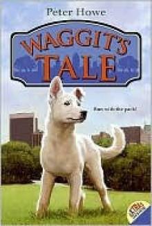 Waggit's Tale - Peter Howe, Omar Rayyan