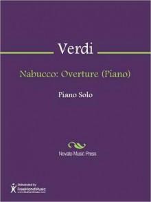 Nabucco: Overture (Piano) - Giuseppe Verdi