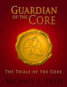 The Trials of the Core - Michael E. Thies