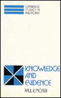 Knowledge and Evidence - Paul K. Moser
