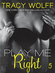 Play Me #5: Play Me Right (Sebastian Caine) - Tracy Wolff