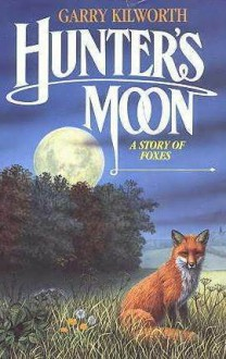 Hunter's Moon - Garry Douglas Kilworth