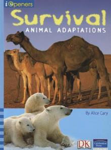 Iopeners Survival: Animal Adaptations Single Grade 5 2005c - Pearson School