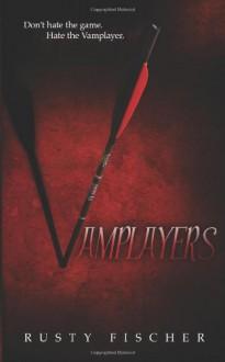 Vamplayers - Rusty Fischer
