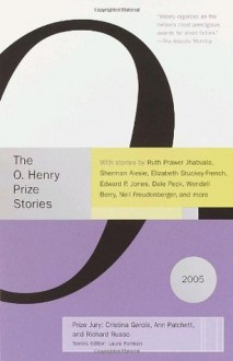 The O. Henry Prize Stories 2005 - Laura Furman, Cristina Garcia, Ann Patchett, Richard Russo