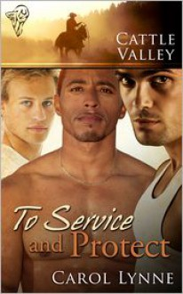 Cattle Valley: To Service and Protect - Carol Lynne