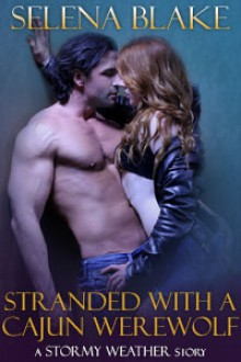 Stranded with a Cajun Werewolf - Selena Blake