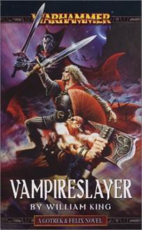 Vampireslayer (Gotrek & Felix) - William King