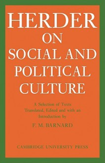 Social & Political Culture (Cambridge Studies in the History and Theory of Politics) - Johann Gottfried Herder, Frederick M. Barnard