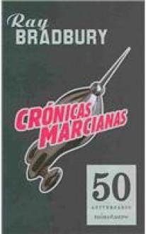 Cronicas Marcianas (Edicion 50 Aniversario) - Jorge Luis Borges, Ray Bradbury