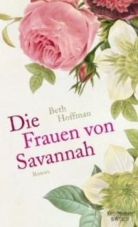 Die Frauen von Savannah - Beth Hoffman, Isabel Bogdan