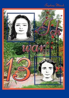 Ich War 13 - Ingeborg Mnch