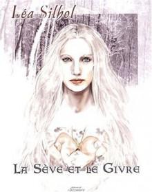 La Sève et le Givre - Lea Silhol