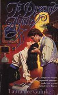 To Dream Again - Laura Lee Guhrke