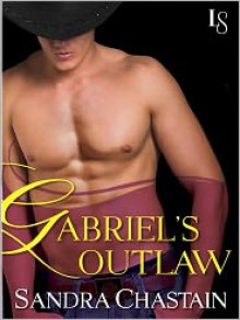 Gabriel's Outlaw: A Loveswept Classic Romance - Sandra Chastain