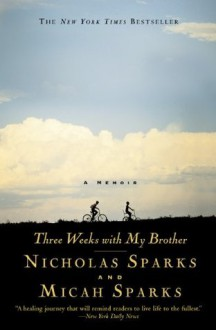 Three Weeks With My Brother - Nicholas Sparks,Micah Sparks