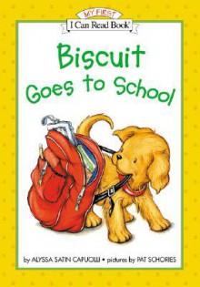 Biscuit Goes to School - Alyssa Satin Capucilli, Pat Schories