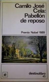 Pabellón de reposo (Destinolibro, #45) - Camilo José Cela