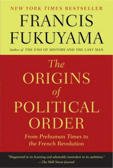 The Origins of Political Order - Francis Fukuyama