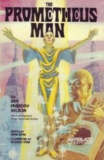 The Prometheus man: A nrobook - Ray Faraday Nelson