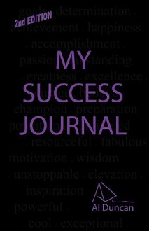 My Success Journal 2nd Edition - Al Duncan