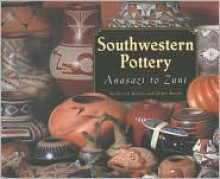 Southwestern Pottery: Anasazi to Zuni - Allan Hayes, John Blom