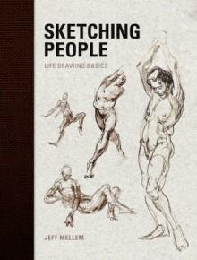 Sketching People: Life Drawing Basics - Jeff Mellern