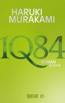 1Q84 BOOK 3 - Haruki Murakami