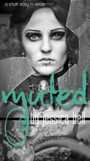 muted: a short story in verse - Jessica Bell