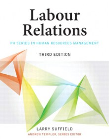 Labour Relations 3rd Edition - Larry Suffield, Andrew Templer