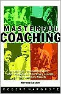 Masterful Coaching - Robert Hargrove