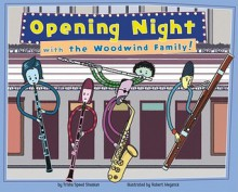 Opening Night with the Woodwind Family! - Trisha Speed Shaskan, Communication Design Inc