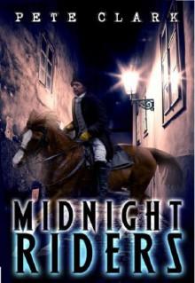 Midnight Riders - Pete Clark