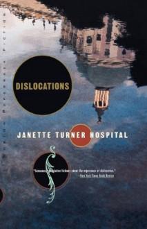 Dislocations: Stories - Janette Turner Hospital