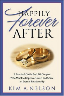 Happily Forever After - Kim A. Nelson