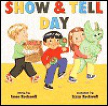 Show & Tell Day - Anne F. Rockwell, Lizzy Rockwell