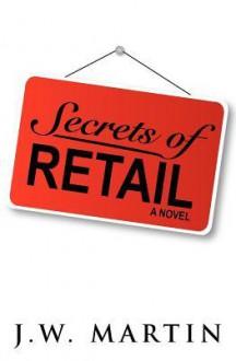 Secrets of Retail - J.W. Martin