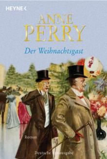 Der Weihnachtsgast - Anne Perry, Regina Schirp