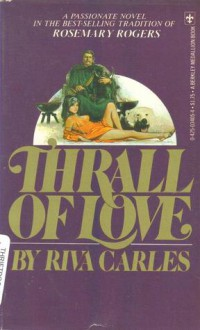 Thrall Of Love - Riva Carles, Irving A. Greenfield