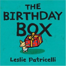 The Birthday Box (Board Book) - Leslie Patricelli
