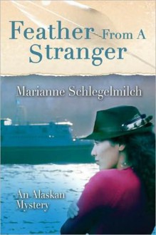 Feather from a Stranger - Marianne Schlegelmilch