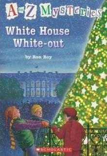 White House White-Out (A To Z Mysteries) - Ron Roy, John Steven Gurney