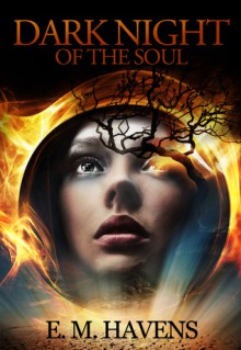 Dark Night of the Soul - E.M. Havens
