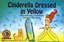 Cinderella Dressed in Yellow - Rozanne Lanczak Williams